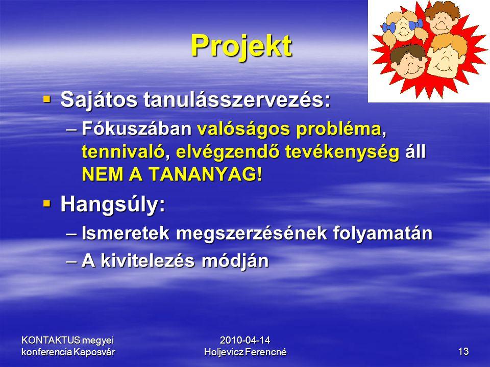 Projekt Sajátos tanulásszervezés: Hangsúly: