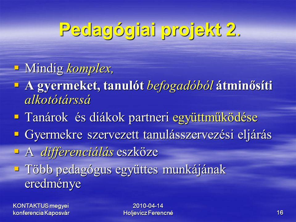 Pedagógiai projekt 2. Mindig komplex,