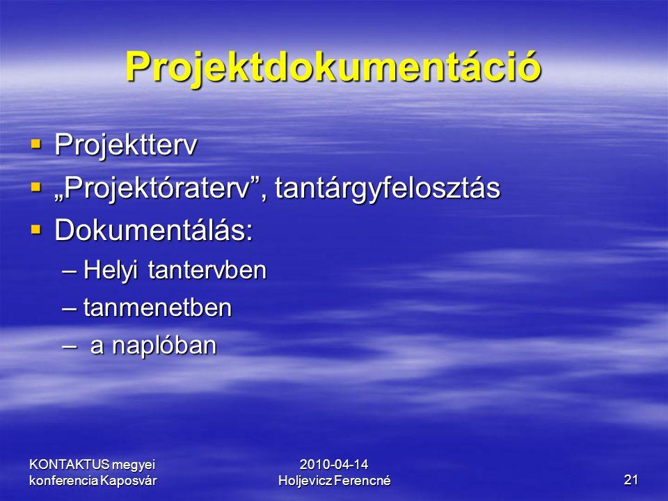 """Projektdokumentáció Projektterv """"Projektóraterv , tantárgyfelosztás"""