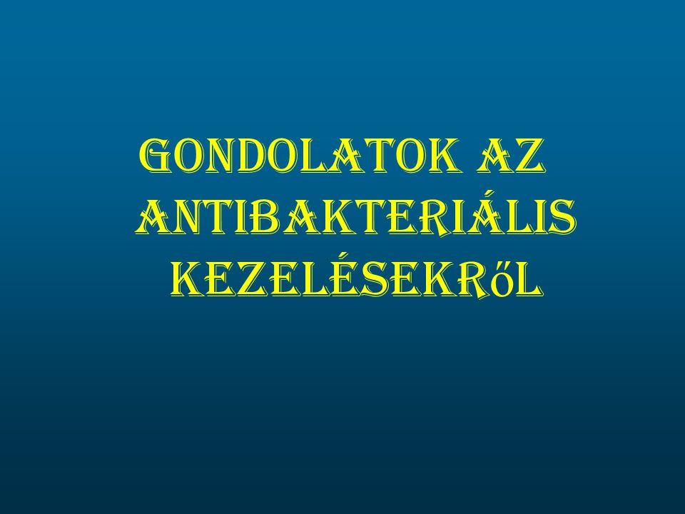 Gondolatok Az Antibakteriális kezelésekről