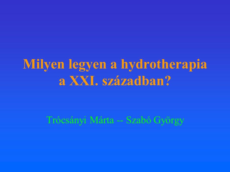 Milyen legyen a hydrotherapia a XXI. században