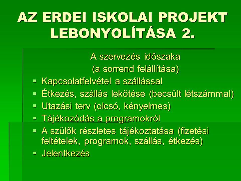 AZ ERDEI ISKOLAI PROJEKT LEBONYOLÍTÁSA 2.