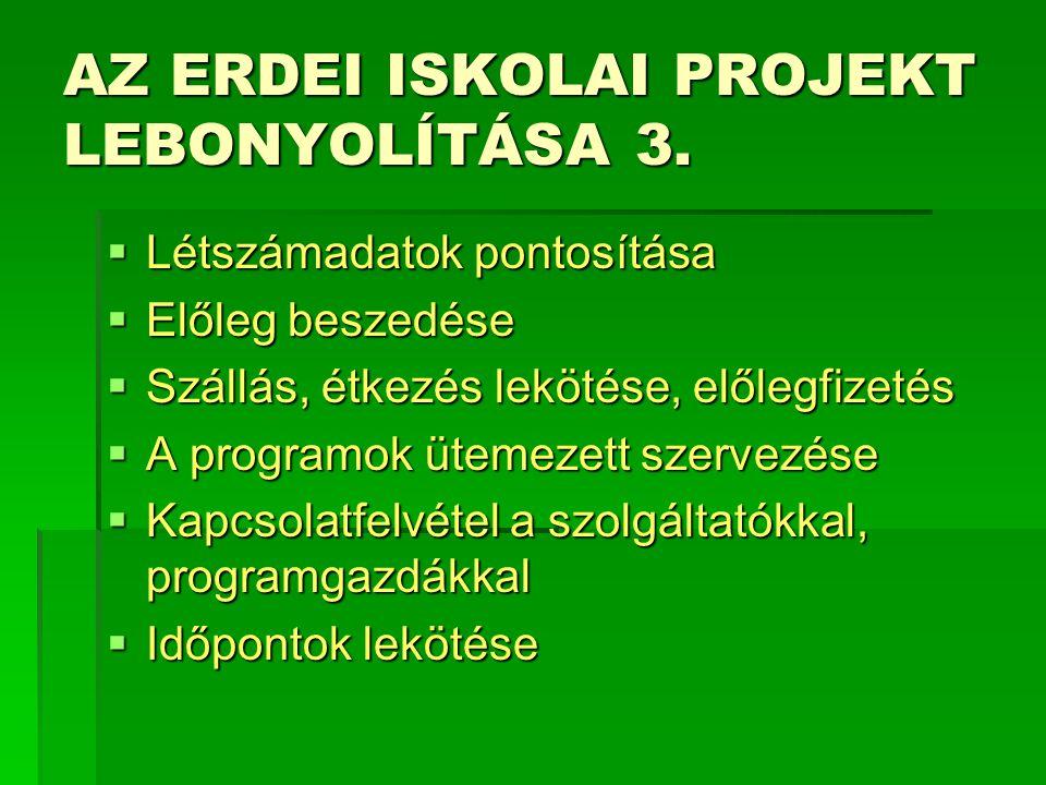AZ ERDEI ISKOLAI PROJEKT LEBONYOLÍTÁSA 3.