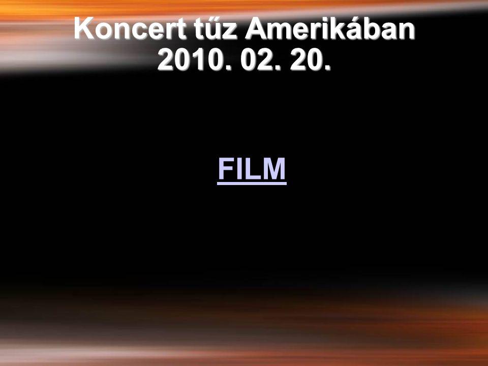 Koncert tűz Amerikában 2010. 02. 20.