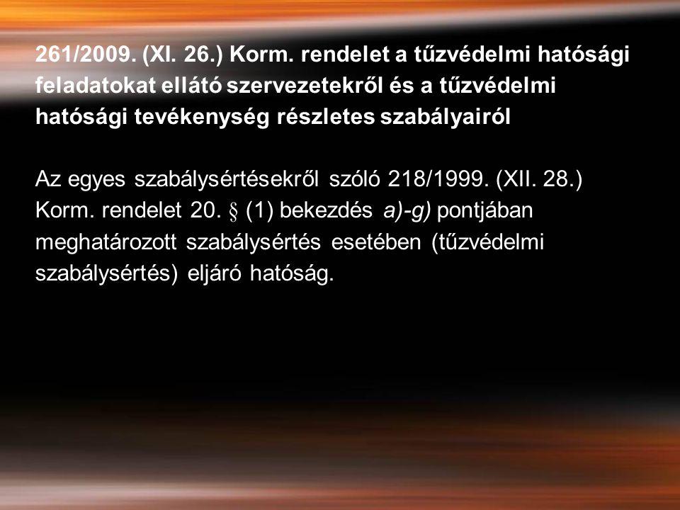 261/2009. (XI. 26.) Korm. rendelet a tűzvédelmi hatósági