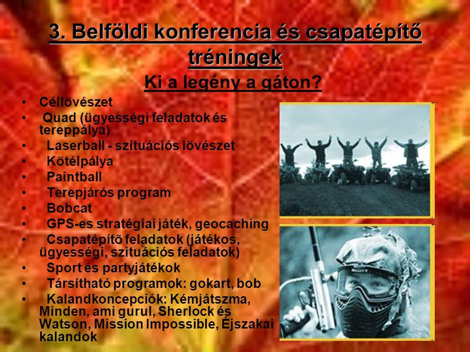 3. Belföldi konferencia és csapatépítő tréningek