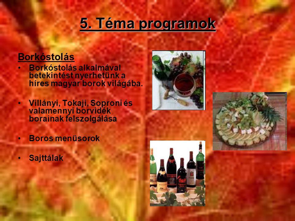 5. Téma programok Borkóstolás
