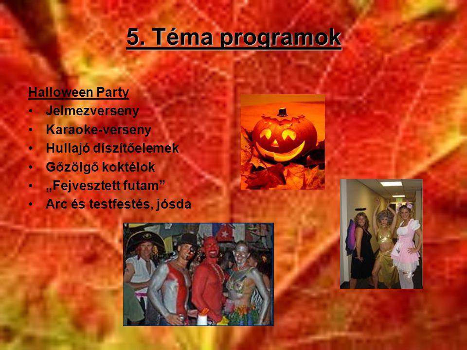 5. Téma programok Halloween Party Jelmezverseny Karaoke-verseny