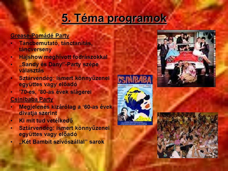 5. Téma programok Grease-Pomádé Party