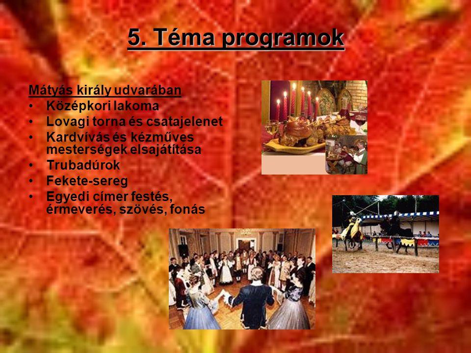 5. Téma programok Mátyás király udvarában Középkori lakoma