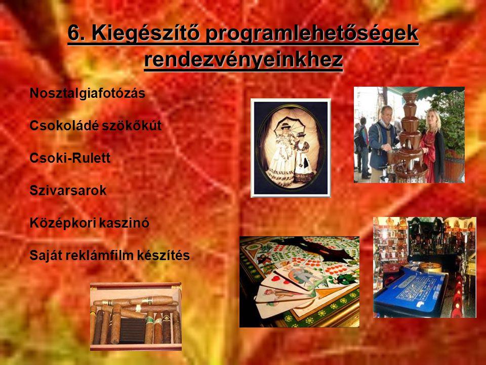 6. Kiegészítő programlehetőségek rendezvényeinkhez