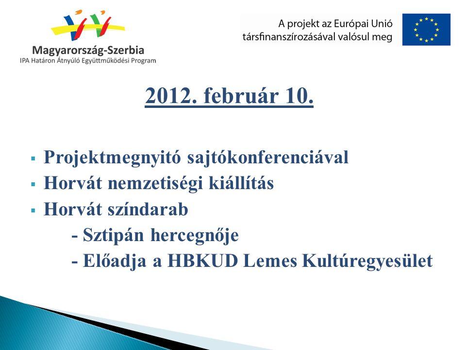 2012. február 10. Projektmegnyitó sajtókonferenciával