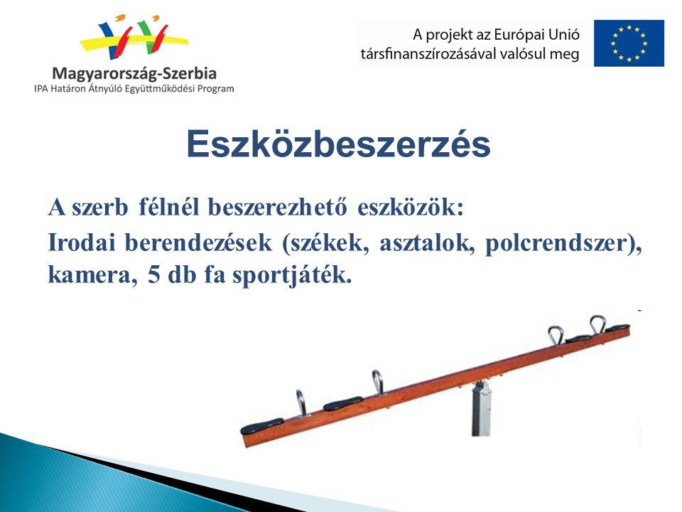 Eszközbeszerzés A szerb félnél beszerezhető eszközök:
