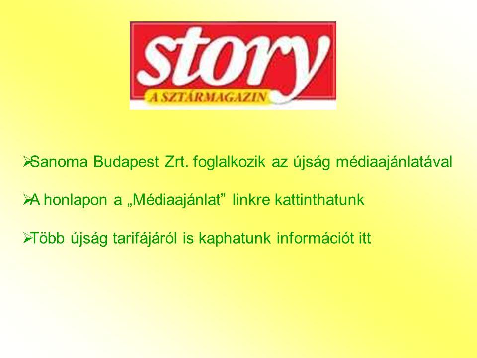 Sanoma Budapest Zrt. foglalkozik az újság médiaajánlatával