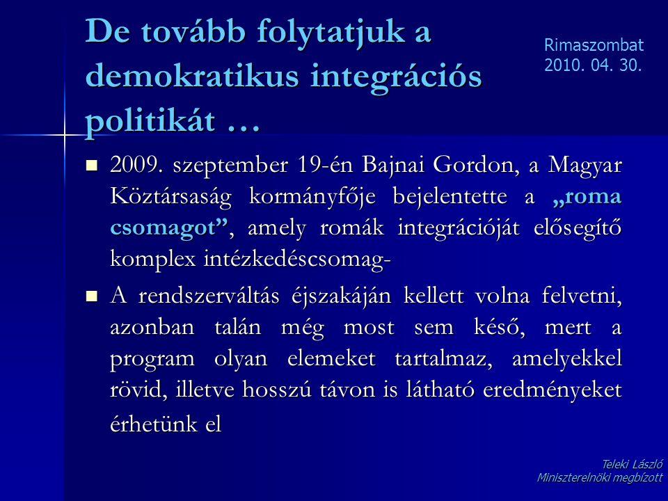 De tovább folytatjuk a demokratikus integrációs politikát …
