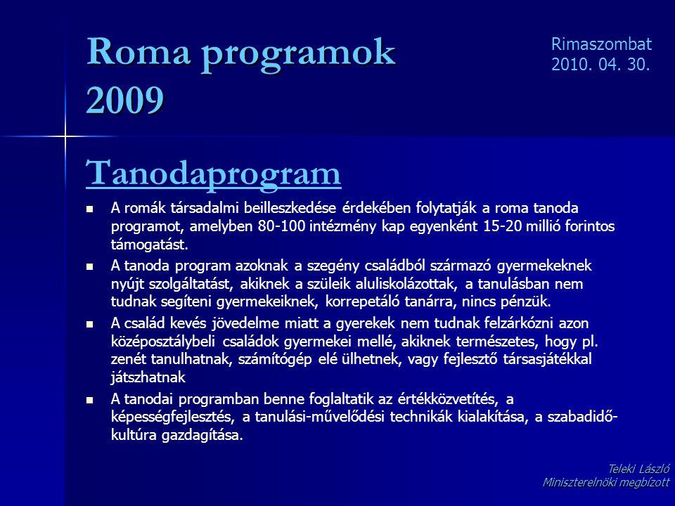 Roma programok 2009 Tanodaprogram Rimaszombat 2010. 04. 30.