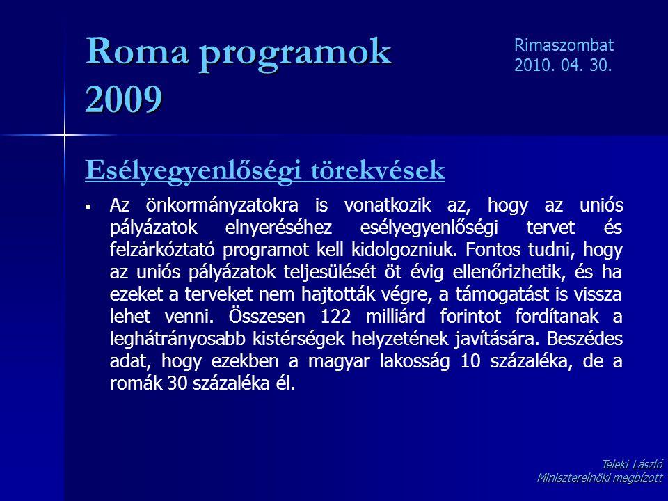 Roma programok 2009 Esélyegyenlőségi törekvések