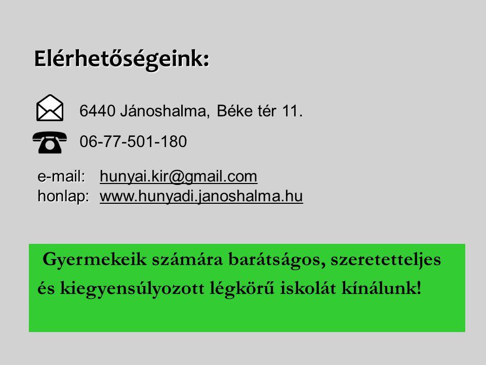 Elérhetőségeink: 6440 Jánoshalma, Béke tér 11. 06-77-501-180. e-mail: hunyai.kir@gmail.com. honlap: www.hunyadi.janoshalma.hu.