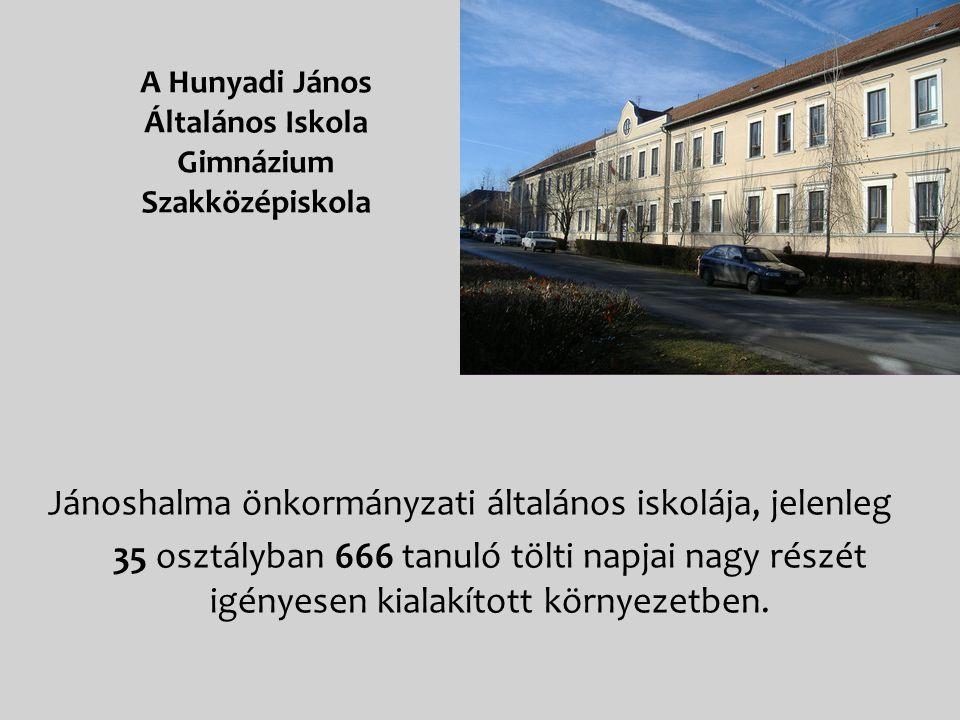 A Hunyadi János Általános Iskola Gimnázium Szakközépiskola