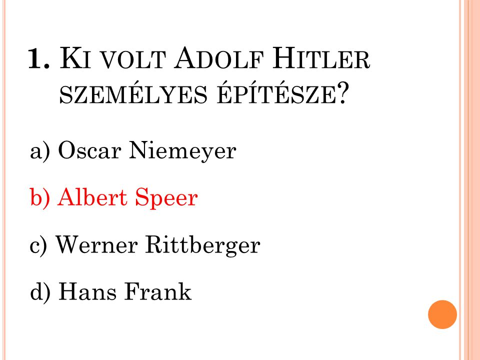 1. Ki volt Adolf Hitler személyes építésze