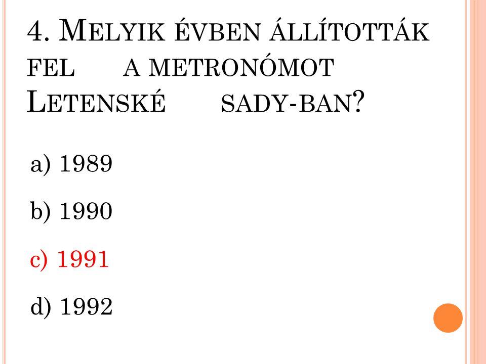 4. Melyik évben állították fel a metronómot Letenské sady-ban