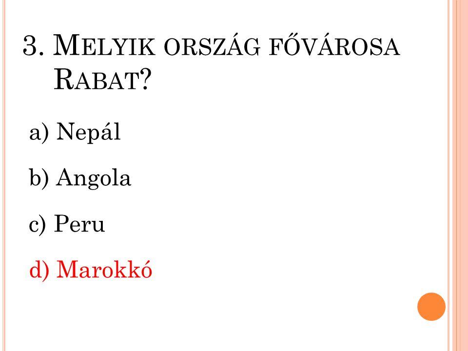 3. Melyik ország fővárosa Rabat