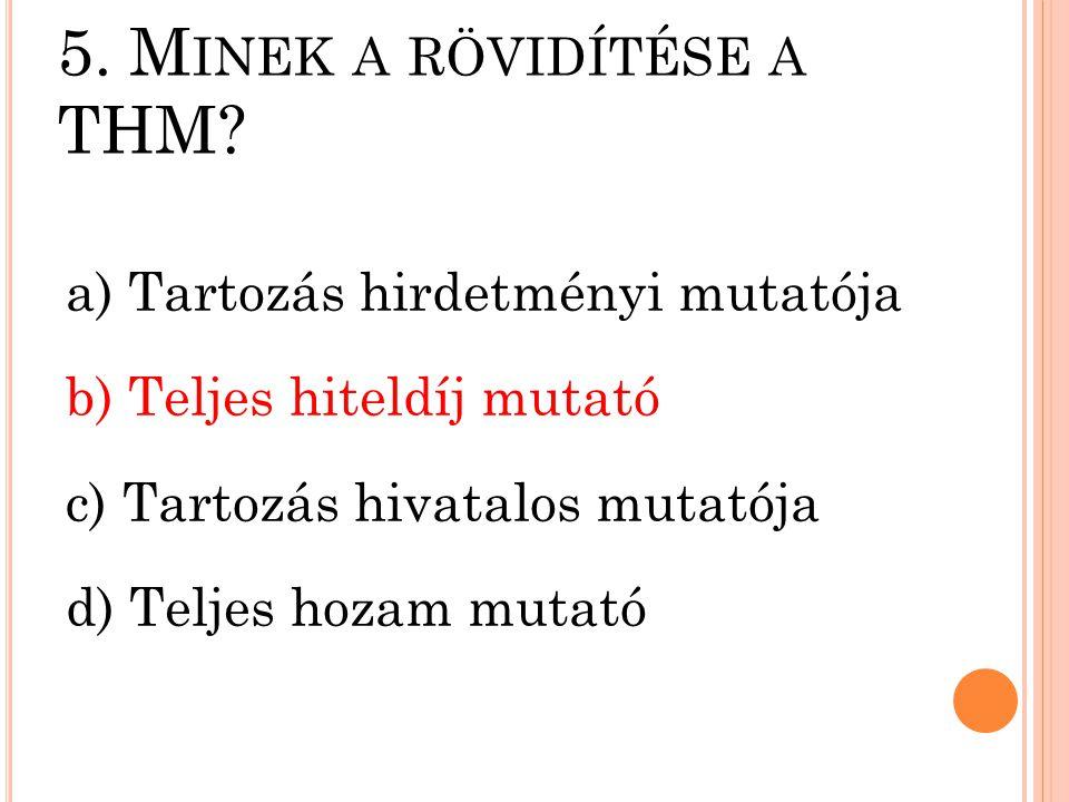 5. Minek a rövidítése a THM
