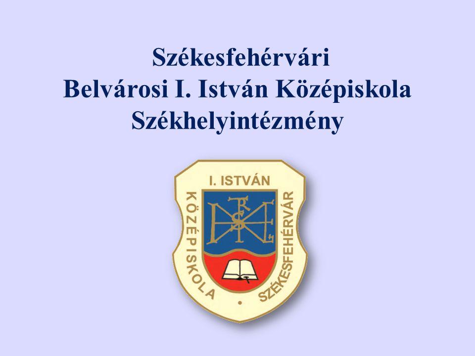 Székesfehérvári Belvárosi I. István Középiskola Székhelyintézmény