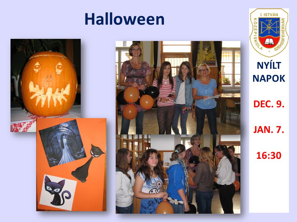 Halloween NYÍLT NAPOK DEC. 9. JAN. 7. 16:30