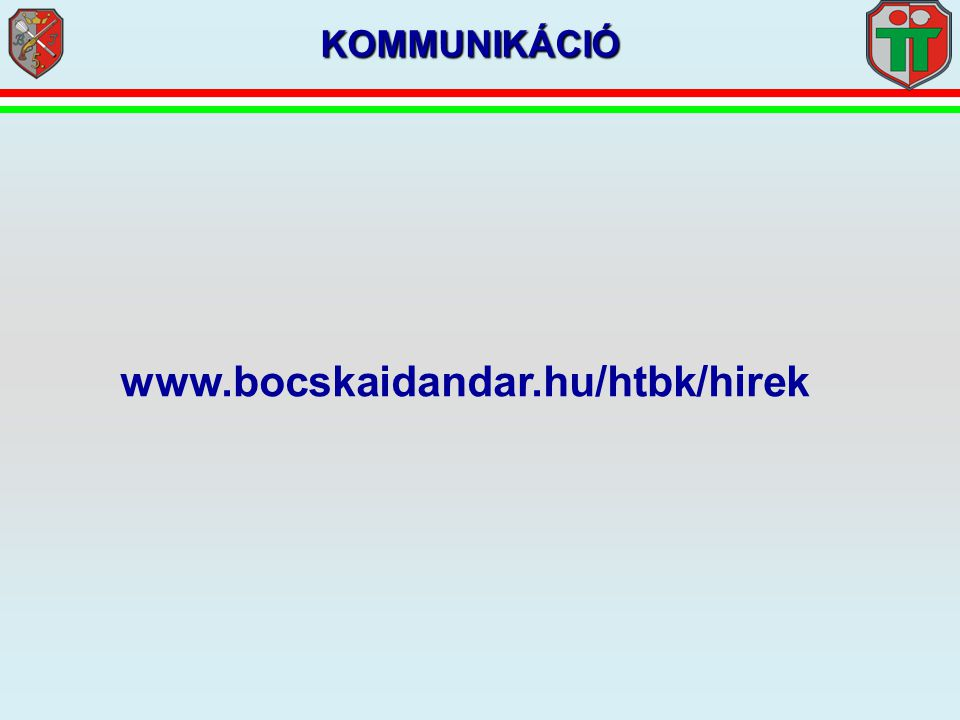 KOMMUNIKÁCIÓ www.bocskaidandar.hu/htbk/hirek