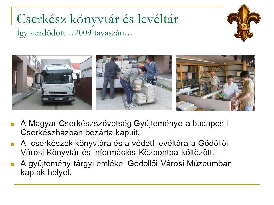 Cserkész könyvtár és levéltár Így kezdődött…2009 tavaszán…