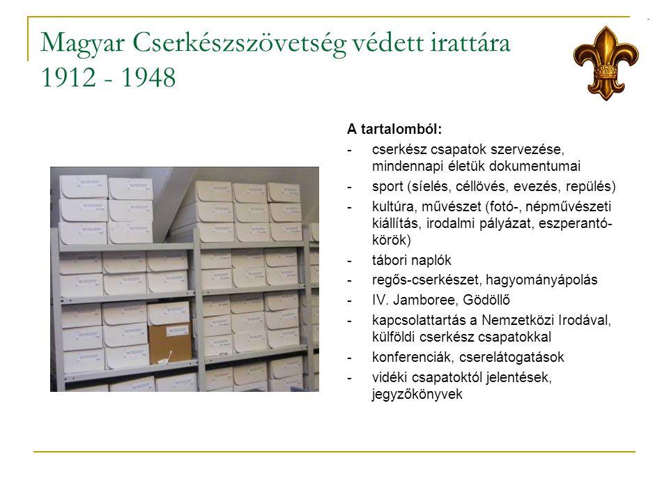 Magyar Cserkészszövetség védett irattára 1912 - 1948