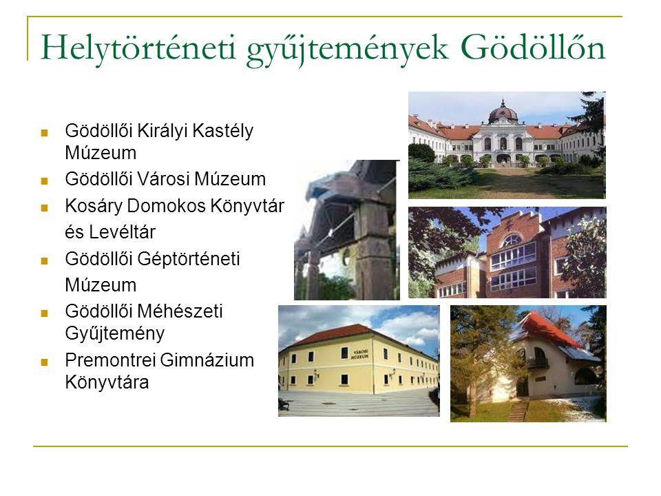 Helytörténeti gyűjtemények Gödöllőn