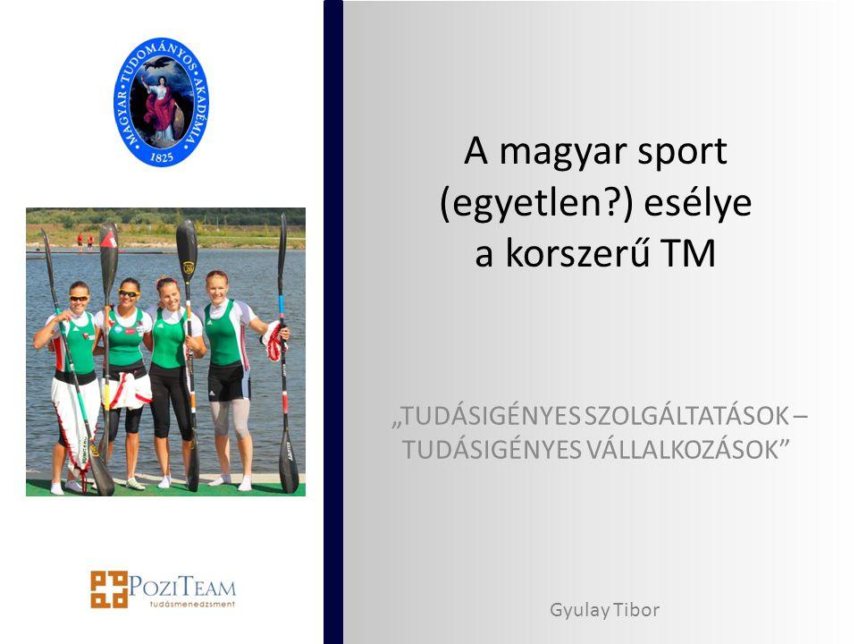A magyar sport (egyetlen ) esélye a korszerű TM