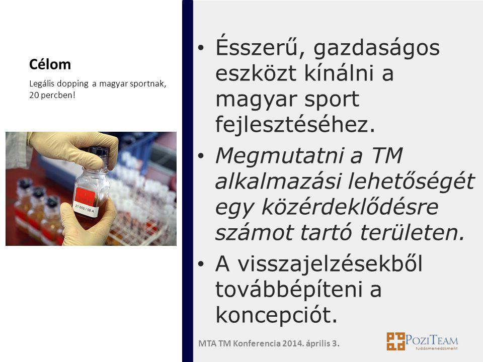Ésszerű, gazdaságos eszközt kínálni a magyar sport fejlesztéséhez.