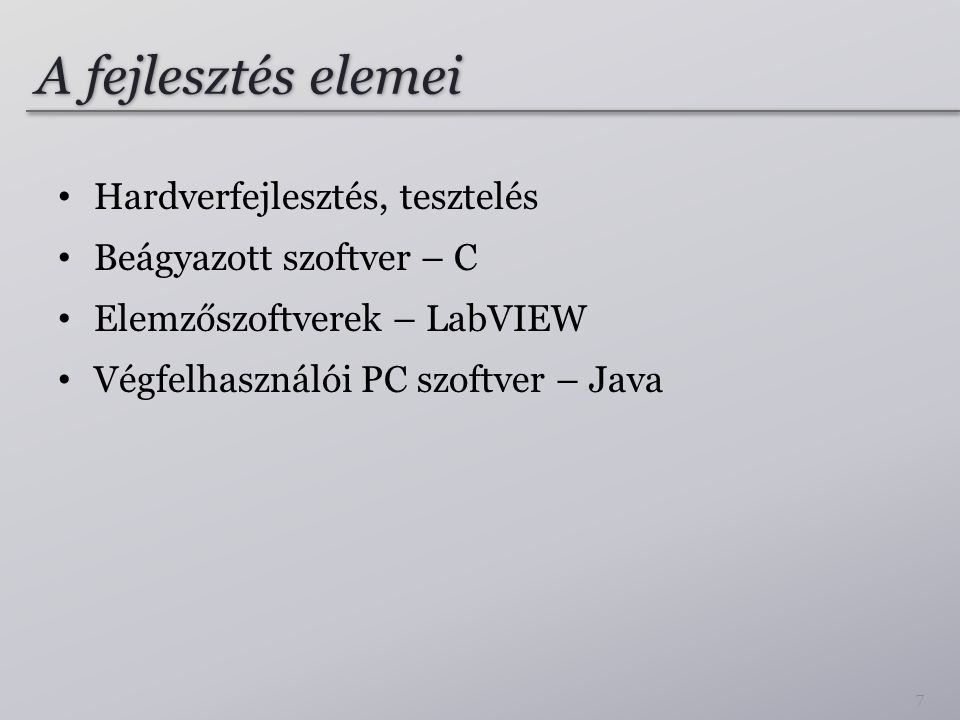 A fejlesztés elemei Hardverfejlesztés, tesztelés
