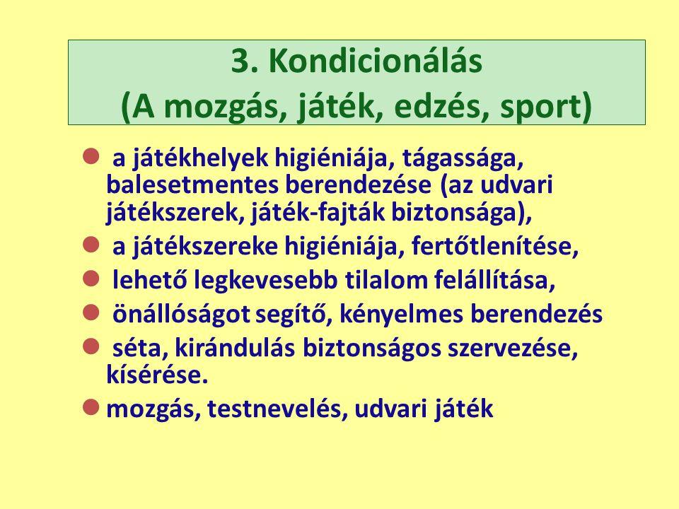 3. Kondicionálás (A mozgás, játék, edzés, sport)