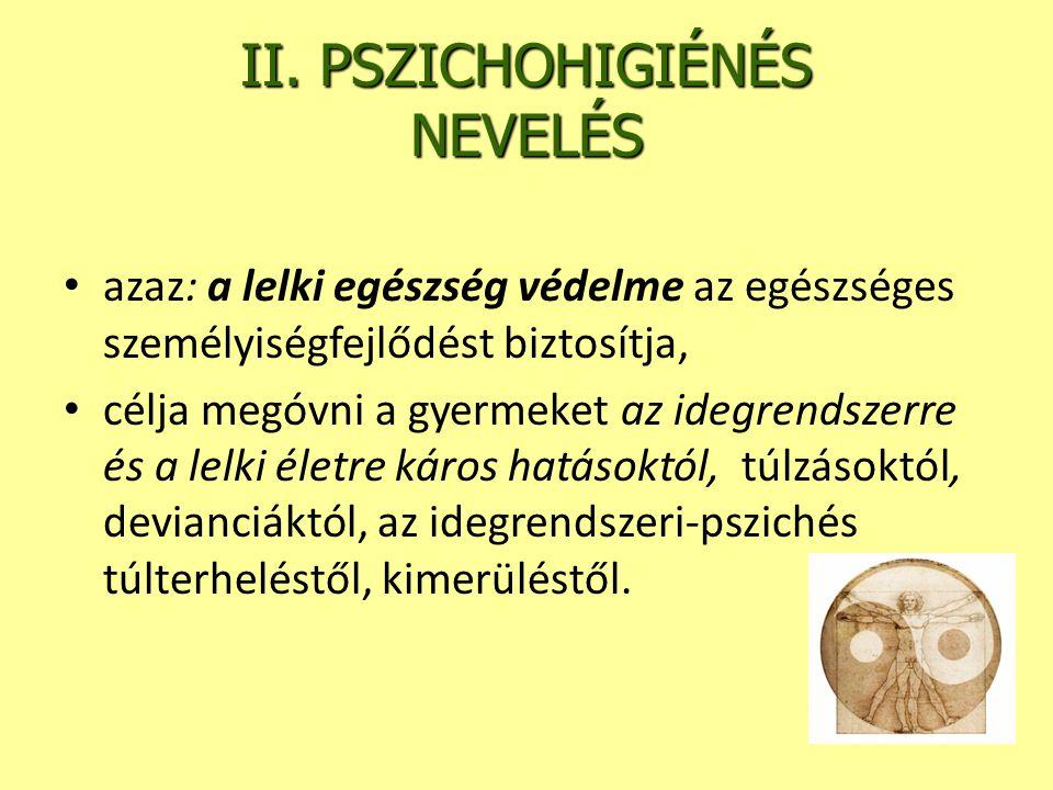 II. PSZICHOHIGIÉNÉS NEVELÉS