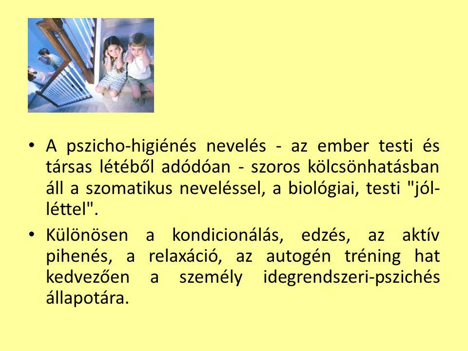 A pszicho-higiénés nevelés - az ember testi és társas létéből adódóan - szoros kölcsönhatásban áll a szomatikus neveléssel, a biológiai, testi jól-léttel .