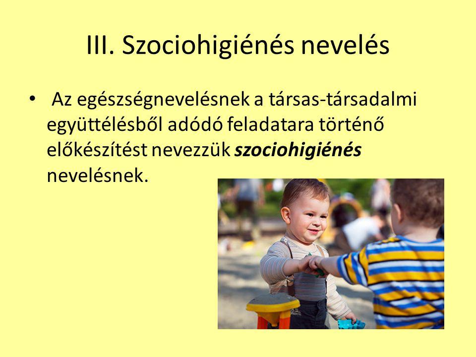 III. Szociohigiénés nevelés