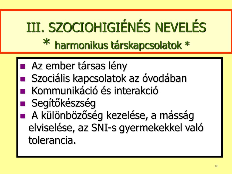 III. SZOCIOHIGIÉNÉS NEVELÉS * harmonikus társkapcsolatok *