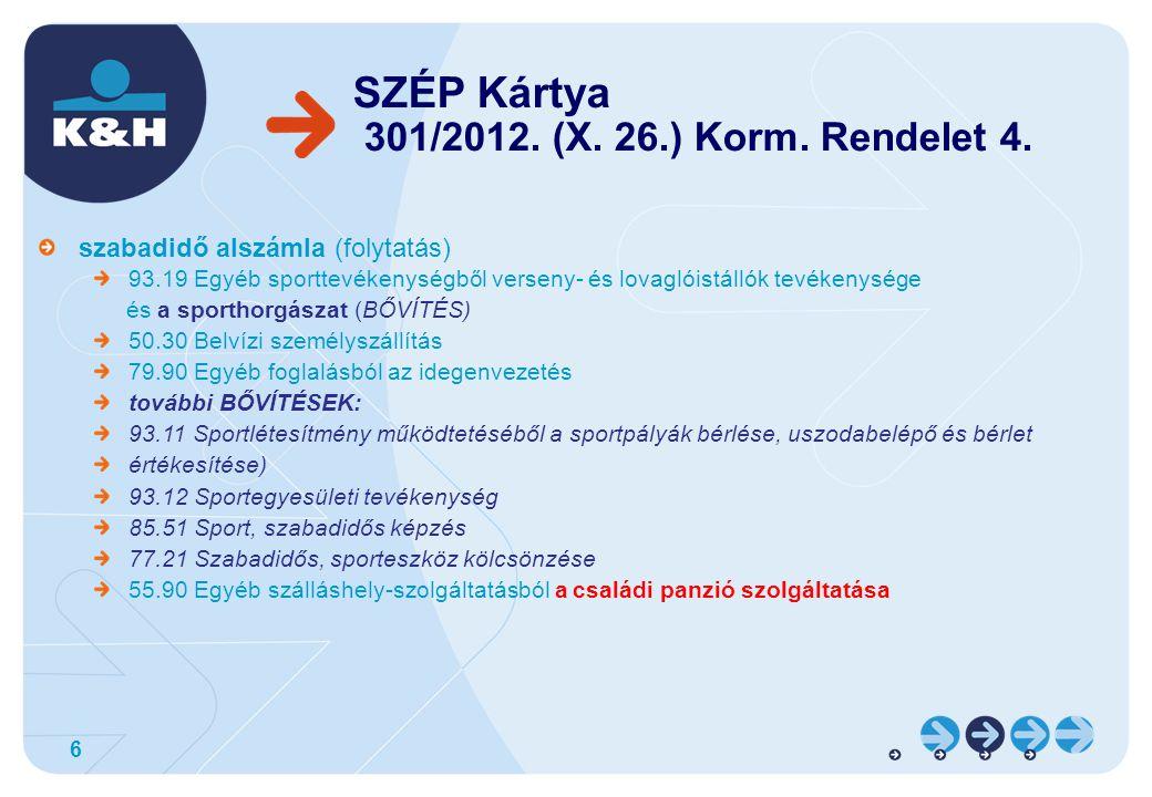 SZÉP Kártya 301/2012. (X. 26.) Korm. Rendelet 4.