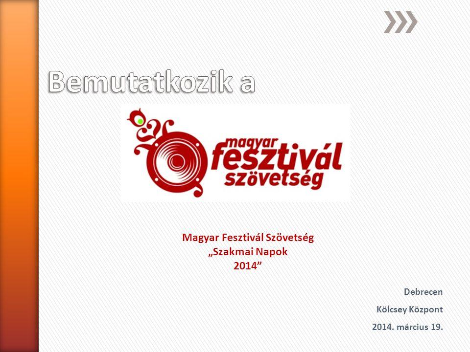 """Magyar Fesztivál Szövetség """"Szakmai Napok 2014"""