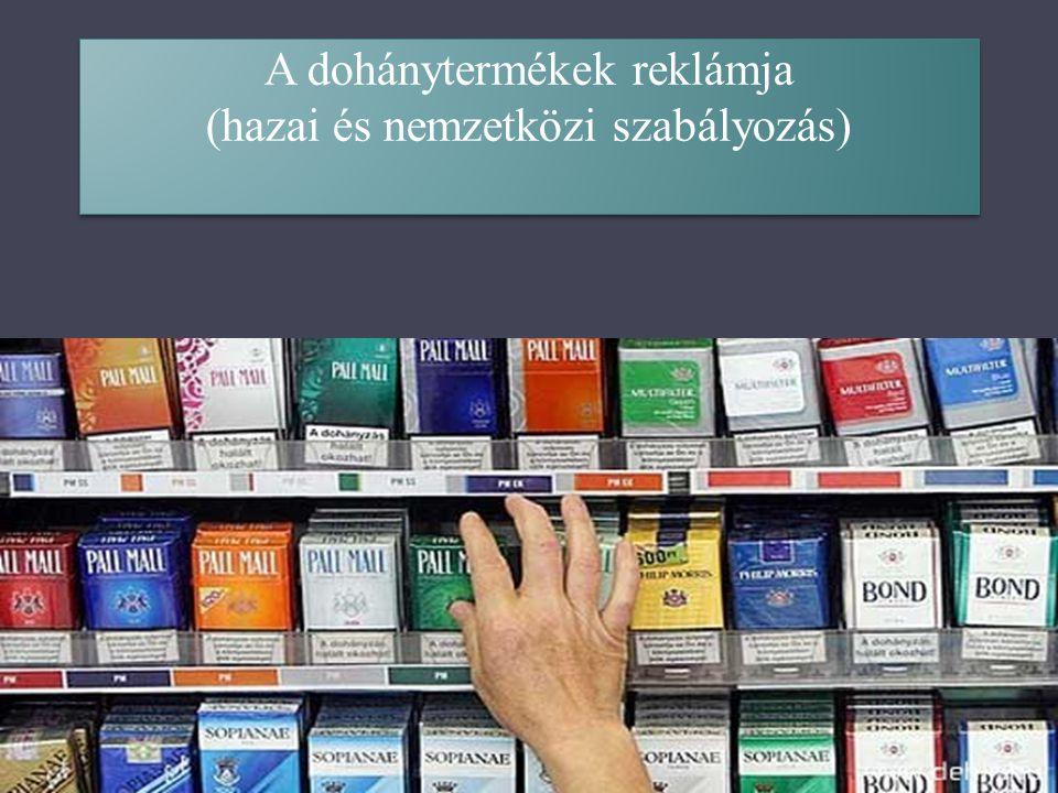 A dohánytermékek reklámja (hazai és nemzetközi szabályozás)