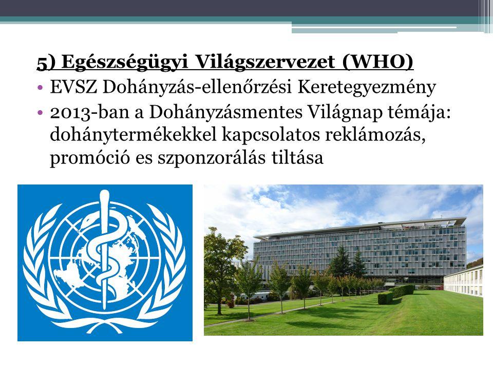 5) Egészségügyi Világszervezet (WHO)