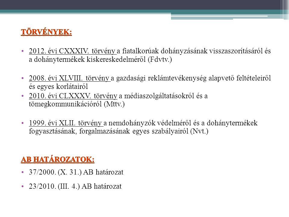 Törvények: 2012. évi CXXXIV. törvény a fiatalkorúak dohányzásának visszaszorításáról és a dohánytermékek kiskereskedelméről (Fdvtv.)