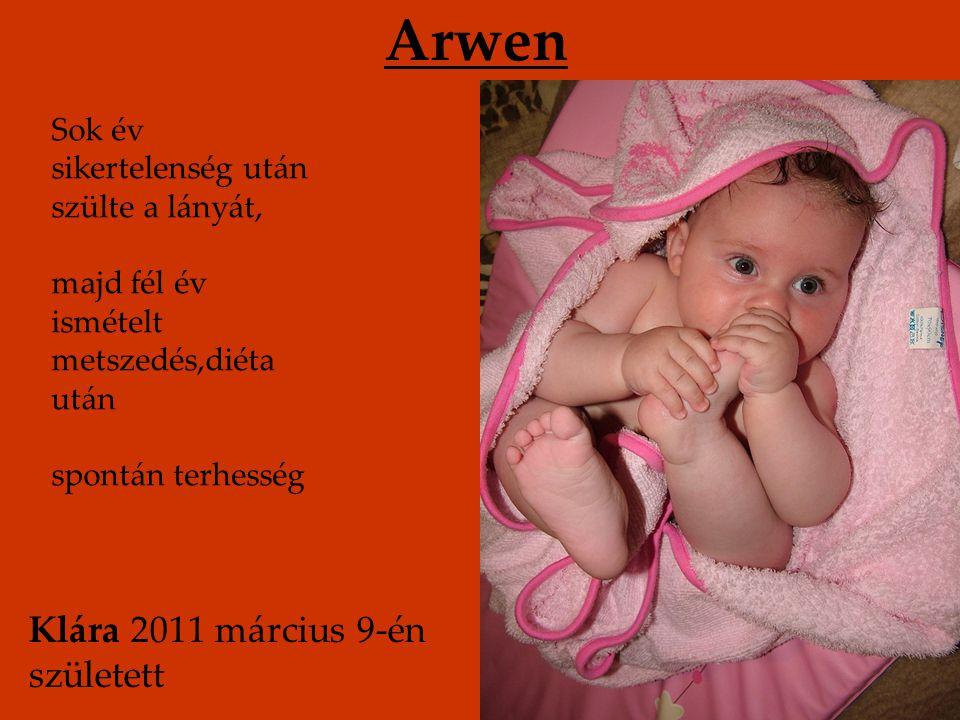 Arwen Klára 2011 március 9-én született
