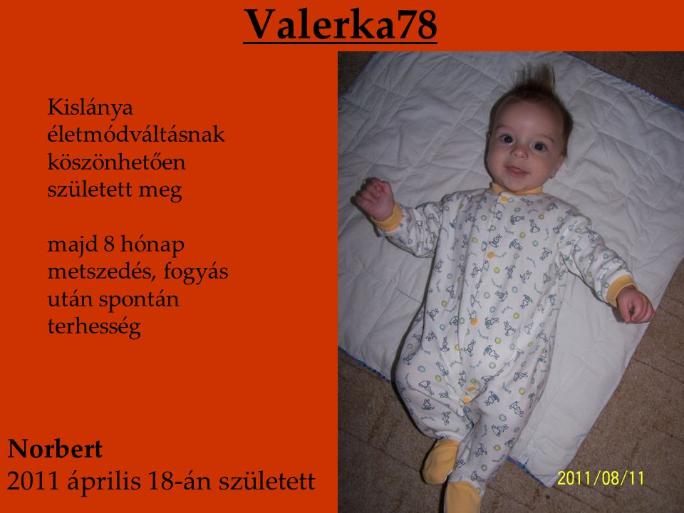 Valerka78 Norbert 2011 április 18-án született