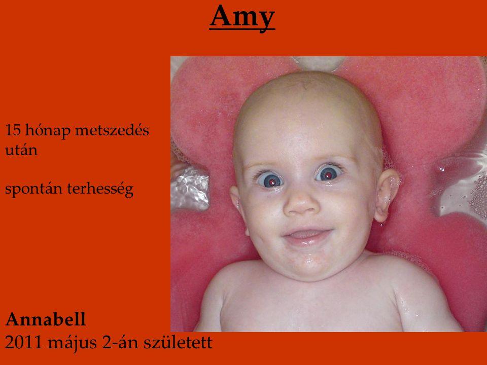 Amy Annabell 2011 május 2-án született 15 hónap metszedés után