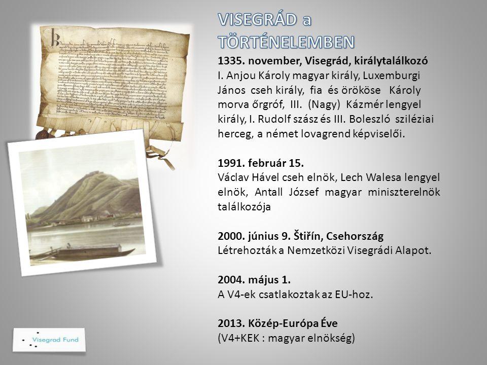 VISEGRÁD a TÖRTÉNELEMBEN 1335. november, Visegrád, királytalálkozó